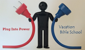 Vacation Bible School - Plug Into Power