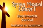 Spring Musical Concert, Sacramento Central, Available On Livestream