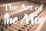 The Art of the Mix