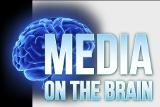 Media On The Brain