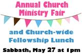 Annual Church Ministry Fair and Church-wide Fellowship Lunch, Sabbath, May 27, 2017 at 1:00 PM