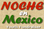 Noche En Mexico (Night In Mexico) Youth Fundraiser