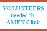 Volunteers needed for AMEN Clinic