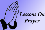 Lessons On Prayer