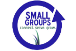 Small Groups. Connect, Serve, Grow.