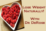 Lose Weight Naturally with Dr. DeRose