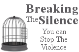 Breaking The Silence. You can stop the violence.