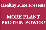 Healthy Plate Presents: More Plant Protein Power!