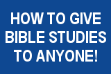 How To Give Bible Studies To Anyone!