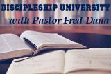 Discipleship University Pastor Fred Dana