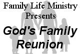 Family Life Ministry Presents Gods Family Reunion