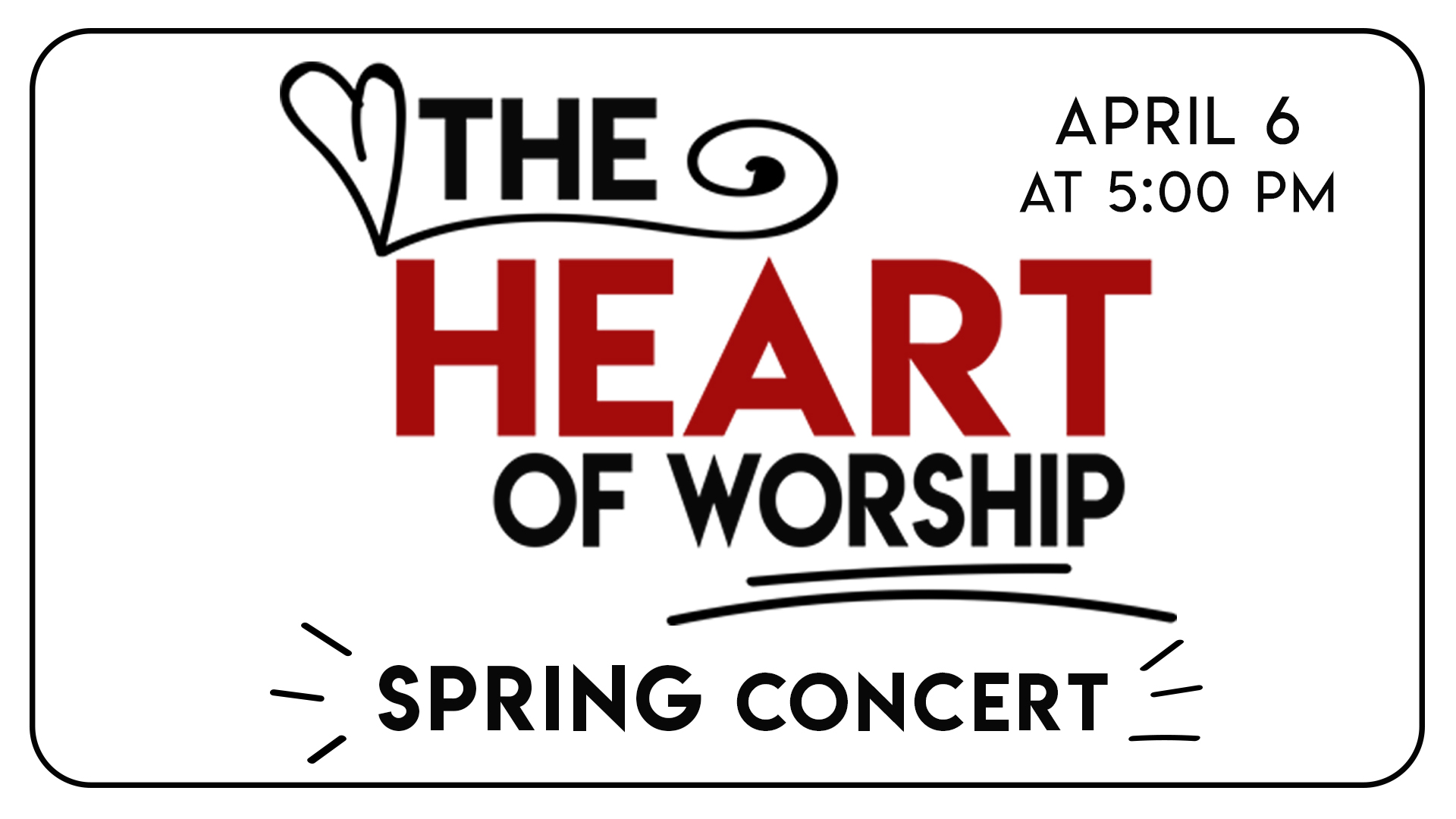 The Heart Of Worship: A Spring Concert