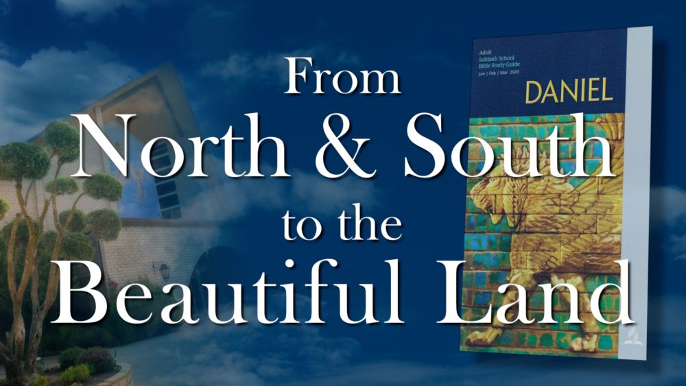 Daniel: From North & South To The Beautiful Land (12 of 13)