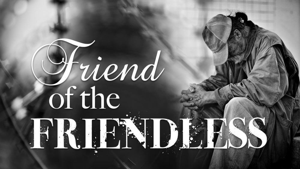 Friend Of The Friendless Image