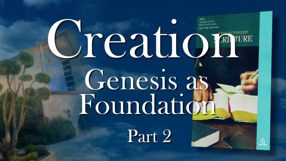 The Scriptures: Creation-Genesis As Foundation, Part 2 (9 of 13) Image