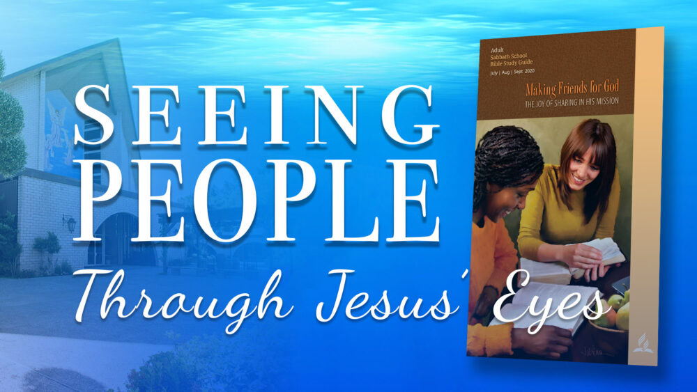 Making Friends for God: Seeing People Through Jesus' Eyes\