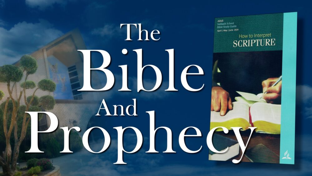 The Scriptures: The Bible & Prophecy (11 of 13)