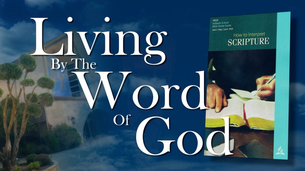 The Scriptures: Living By The Word Of God (13 of 13)