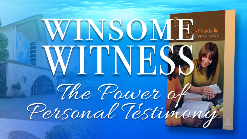 Making Friends For God: Winsome Witnesses (2 of 13) Image