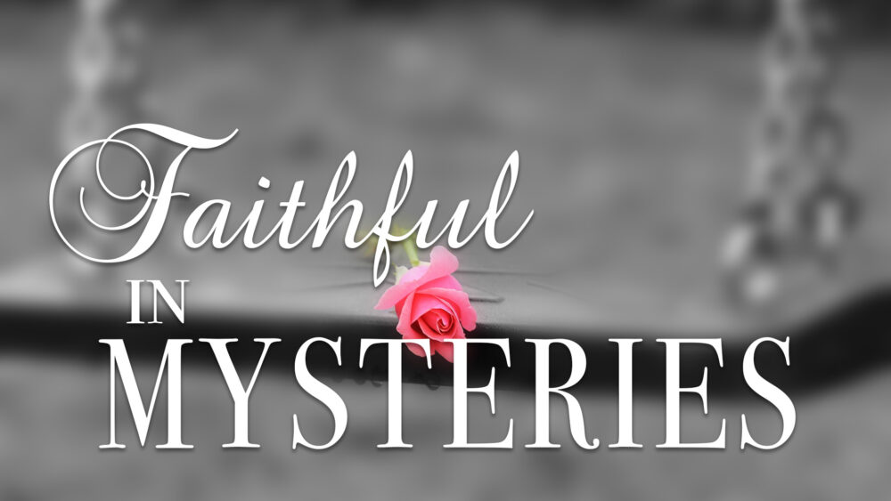 Faithful In Mysteries Image