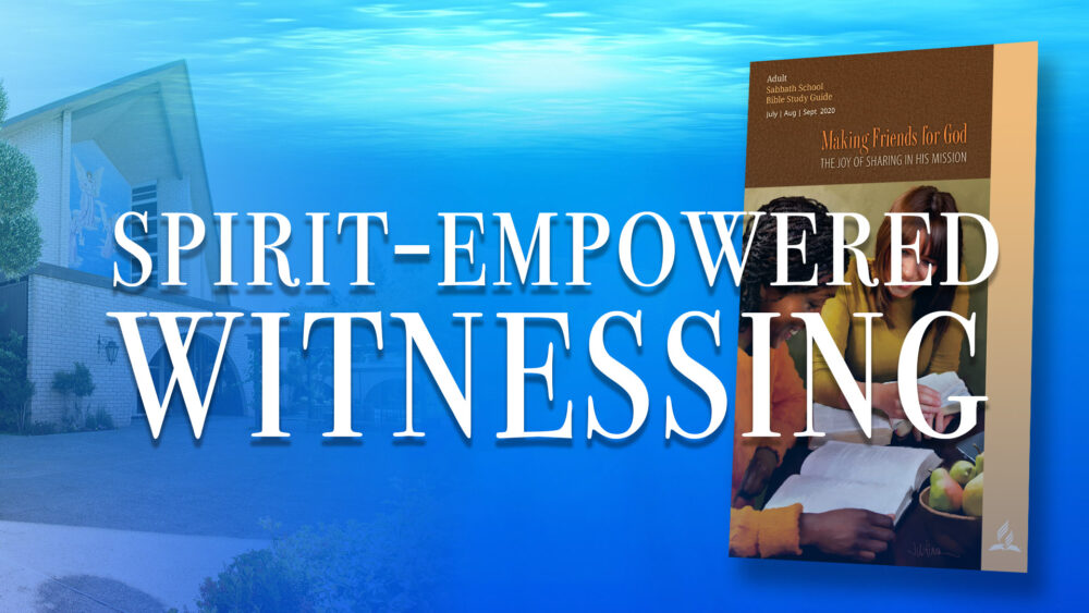 Making Friends for God: Spirit-Empowered Witnessing (5 of 13) Image