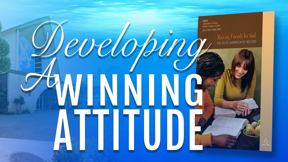 Making Friends for God: Developing A Winning Attitude (9 of 13) Image
