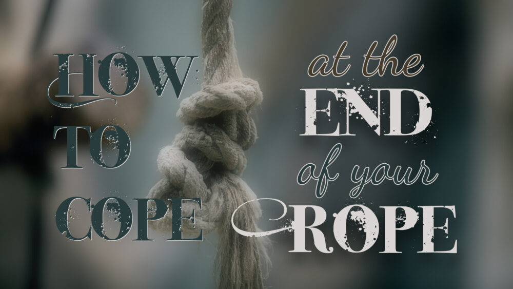 How To Cope At The End Of Your Rope Image