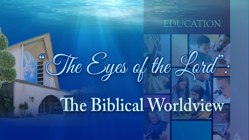 "Education: ""The Eyes Of The Lord"": The Biblical Worldview (4 of 13) Image"