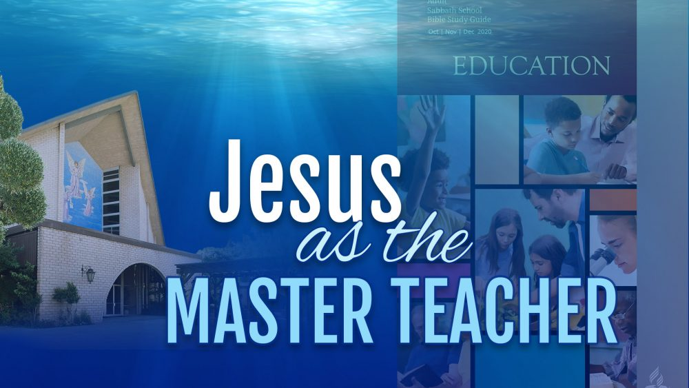 "Education: ""Jesus As The Master Teacher\"