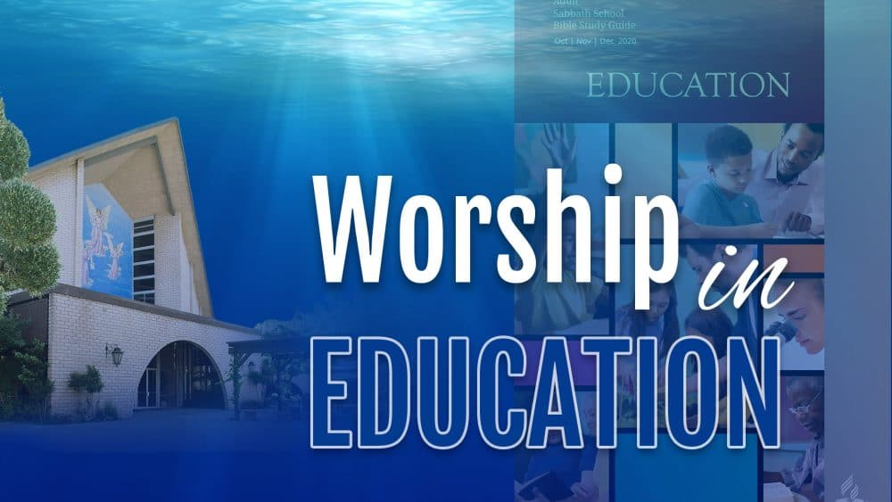 "Education: ""Worship In Education"