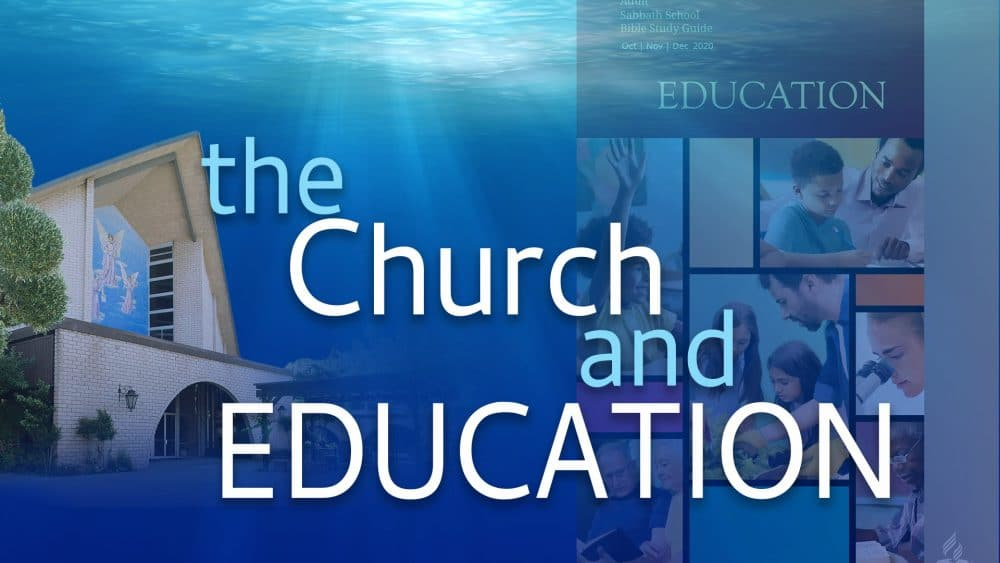 "Education: ""The Church & Education\"