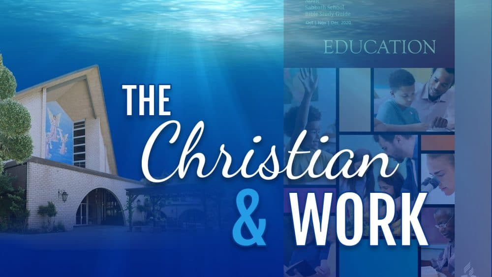 "Education: ""The Christian & Work\"