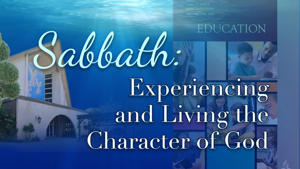 "Education: ""Sabbath: Experiencing & Living The Character Of God\"
