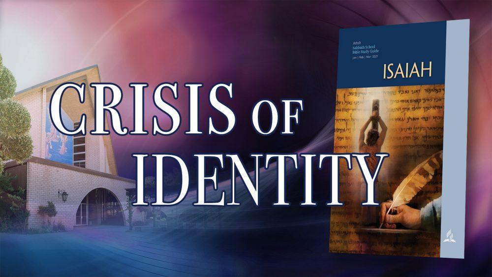 "Isaiah: ""Crisis Of Identity"