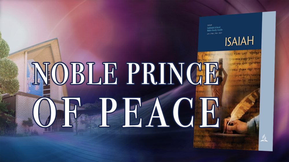 "Isaiah: ""Noble Prince Of Peace\"