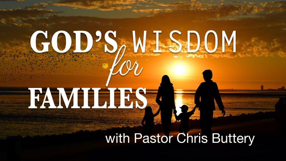 God's Wisdom For Families