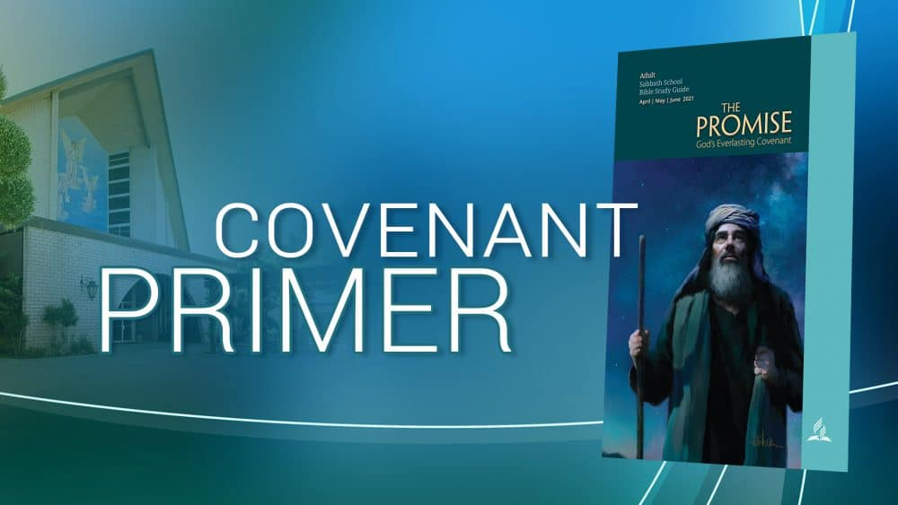 "The Promise: ""Covenant Primer"" (2 of 13)"