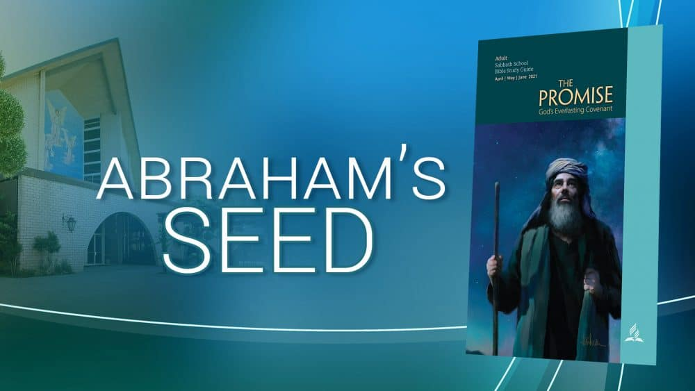 "The Promise: ""Abraham's Seed"" (6 of 13)"
