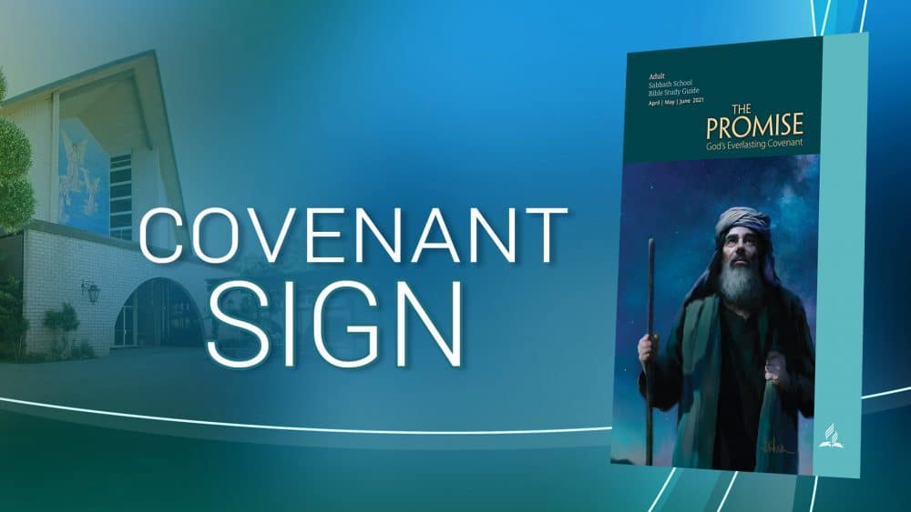 """The Promise: """"Covenant Sign"""