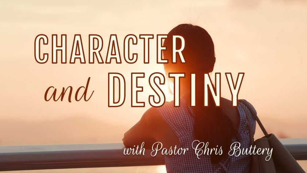 Character and Destiny
