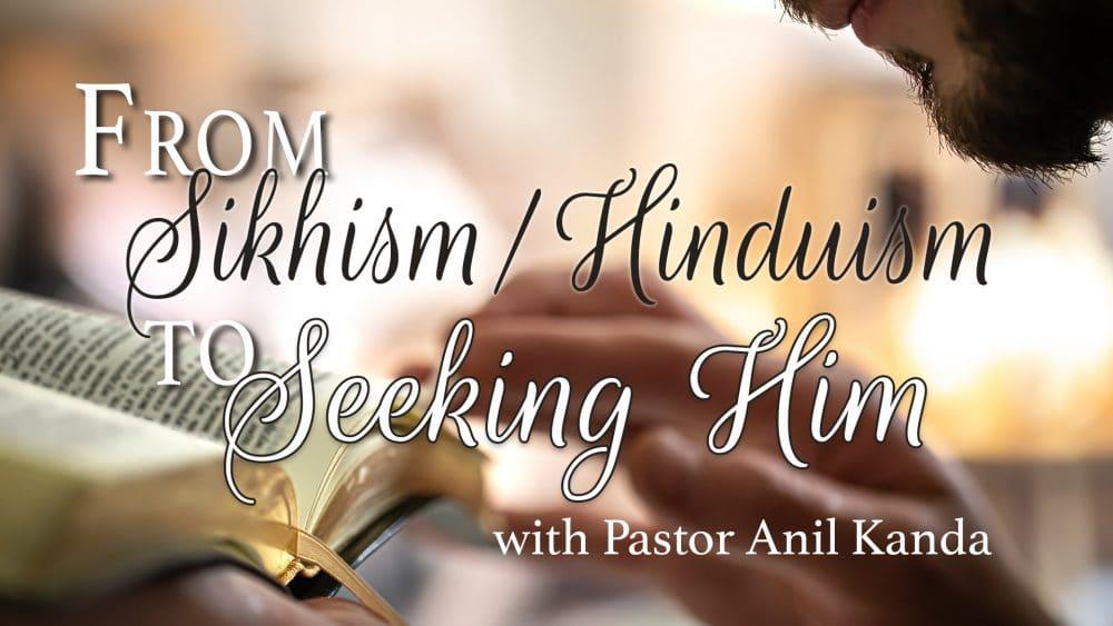 From Sikhism/Hinduism to Seeking Him Image