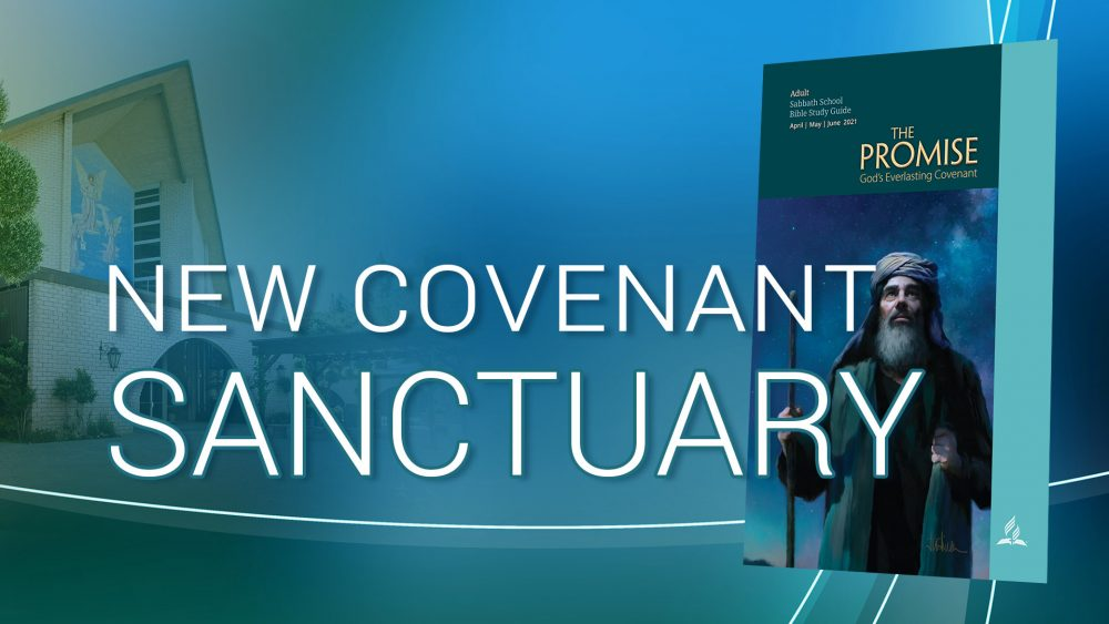 "The Promise: ""New Covenant Sanctuary\"