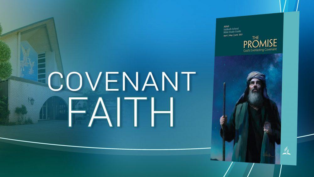 """The Promise: """"Covenant Faith\"""