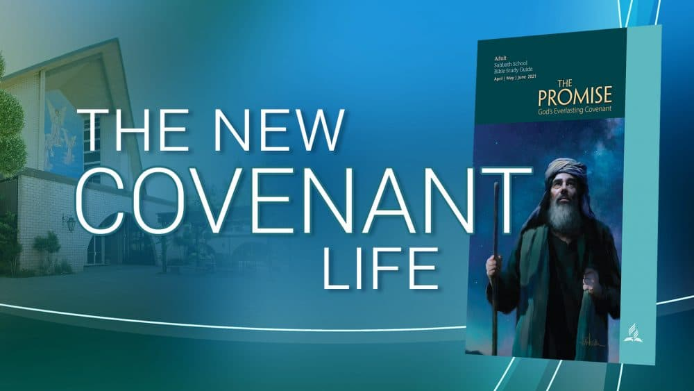 """The Promise: """"The New Covenant Life\"""