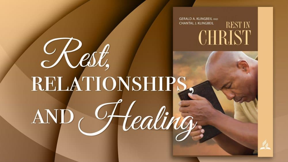 """Rest in Christ: """"Rest, Relationships, and Healing\"""