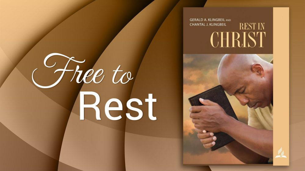 """Rest in Christ: """"Free to Rest"""