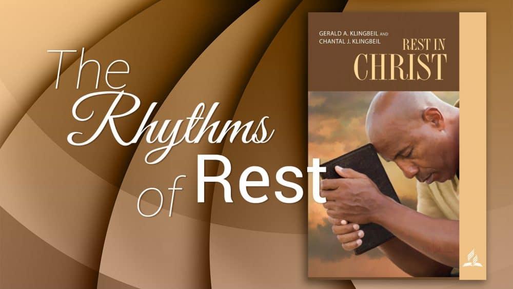"""""""The Rhythms of Rest\"""