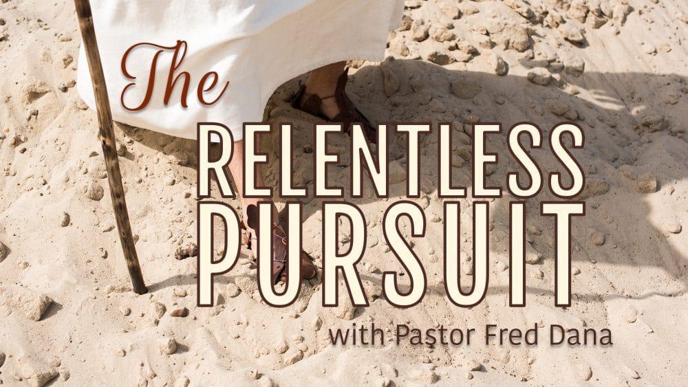 The Relentless Pursuit