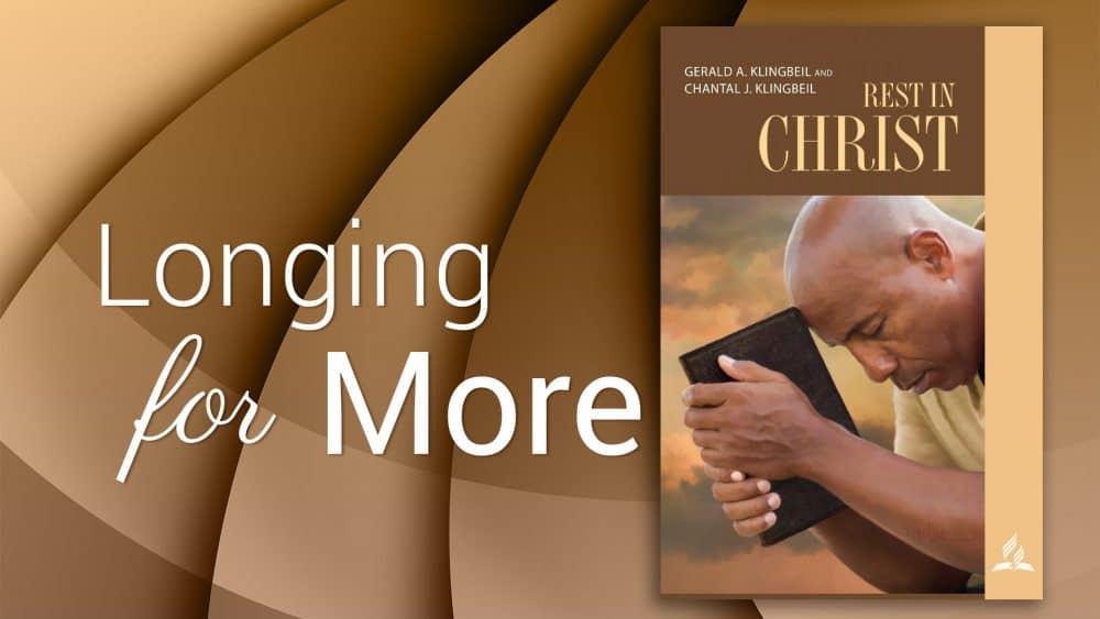 """Rest in Christ: """"Longing for More\"""