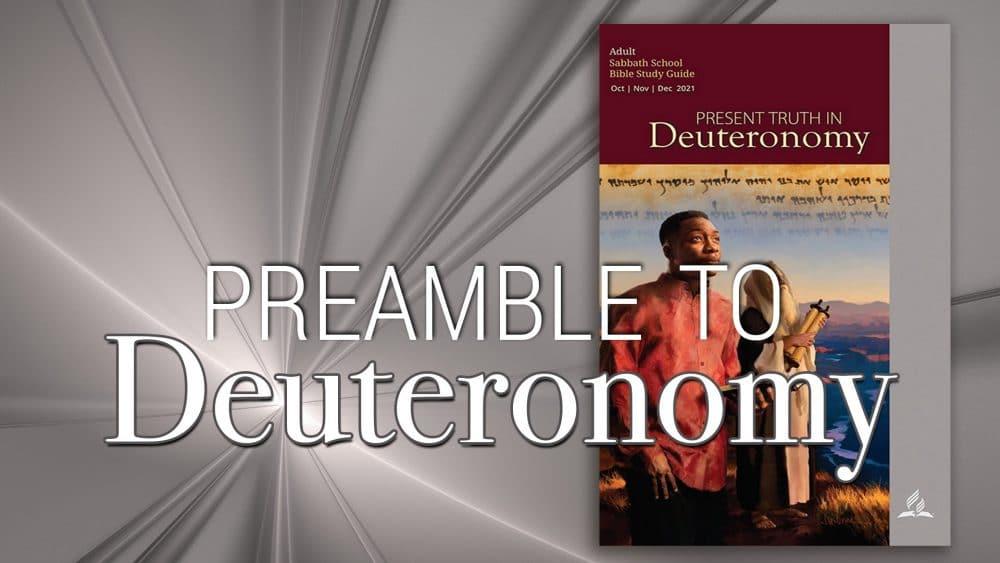 """Present Truth in Deuteronomy: """"Preamble to Deuteronomy\"""
